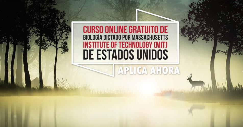 """Curso Online Gratis """"Biología"""" Massachusetts Institute of Technology (MIT) Estados Unidos"""