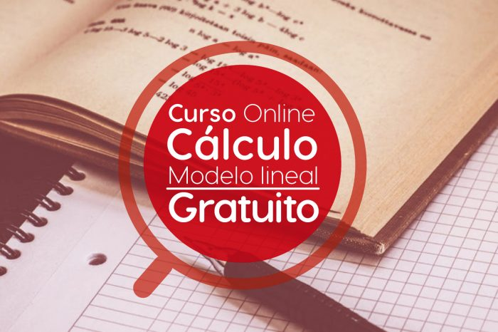"""Curso Online Gratis """"El Cálculo - Modelo Lineal"""" Tecnológico de Monterrey México"""