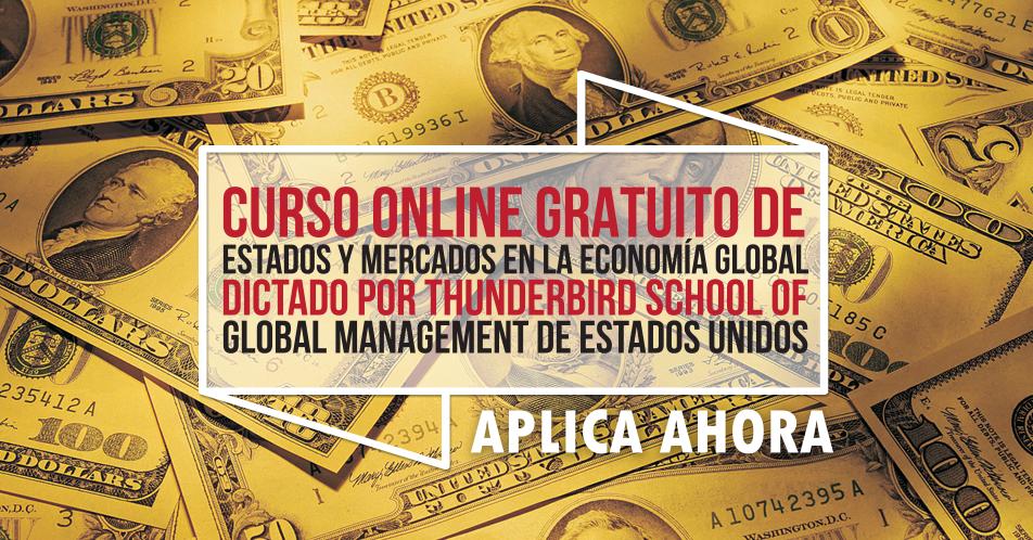"""Curso Online Gratis """"Estados y Mercados en la Economía Global"""" Thunderbird School of Global Management Estados Unidos"""