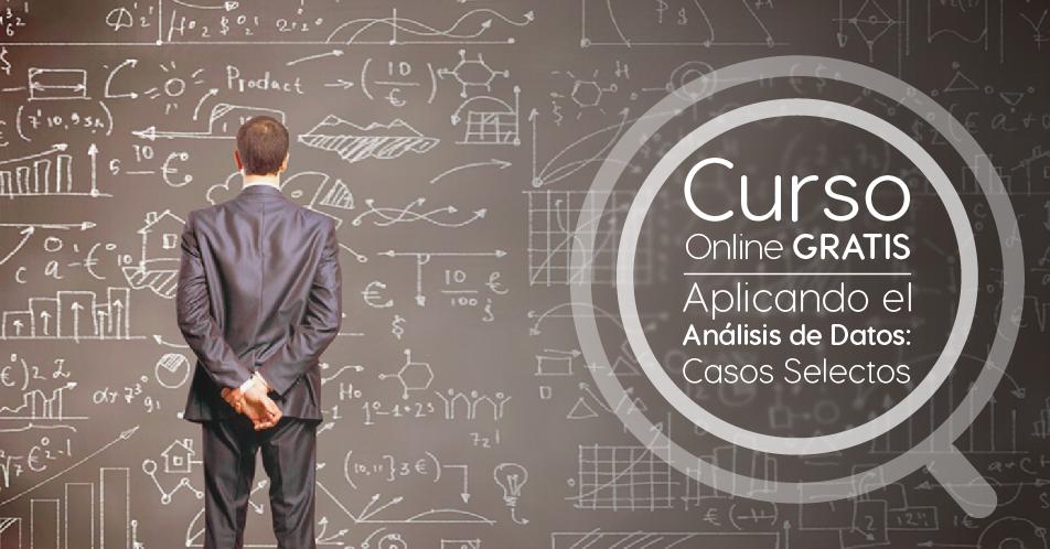 """Curso Gratis Online """"Aplicando el análisis de datos: casos selectos"""" Tecnológico de Monterrey México"""