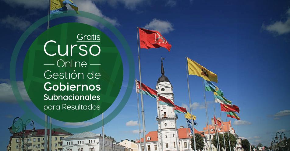 """Curso Gratis Online """"Gestión de gobiernos subnacionales para resultados"""" Banco Interamericano de Desarrollo Internacional"""