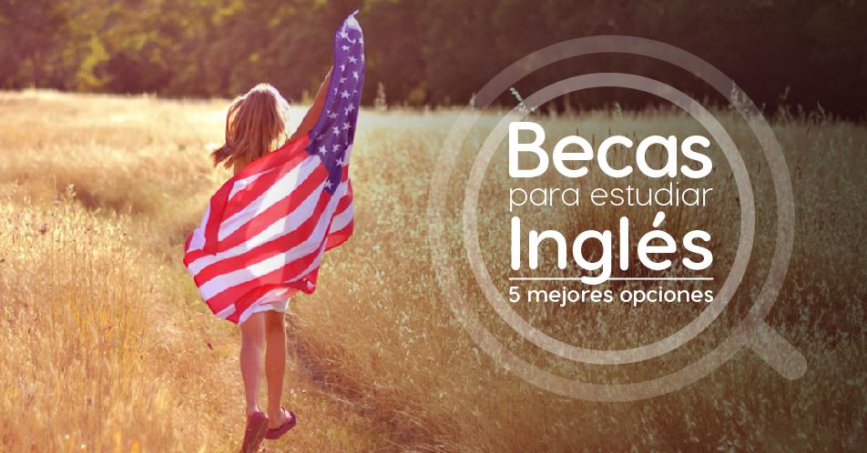 Becas Para Estudiar Inglés: Tu Puerta Hacia El Futuro
