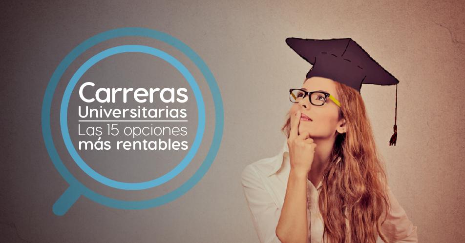 Carreras Universitarias: Las 15 Opciones Más Rentables