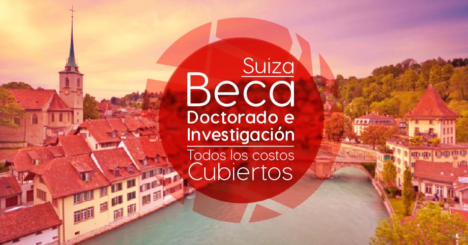 Suiza: Becas Para Doctorado, Postdoctorado e Investigación en Diversos Temas Gobierno de Suiza