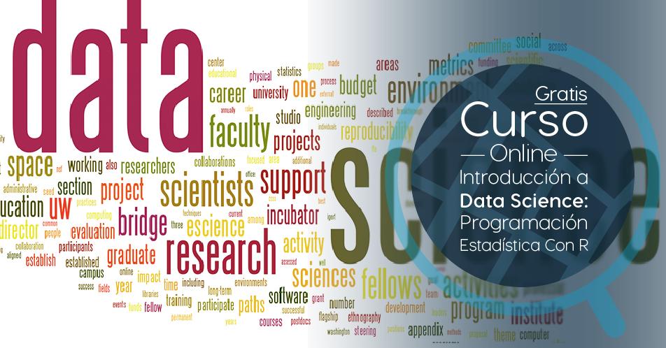 """Curso Gratis Online """"Introducción a Data Science: Programación Estadística con R"""" Universidad Nacional Autónoma de México"""