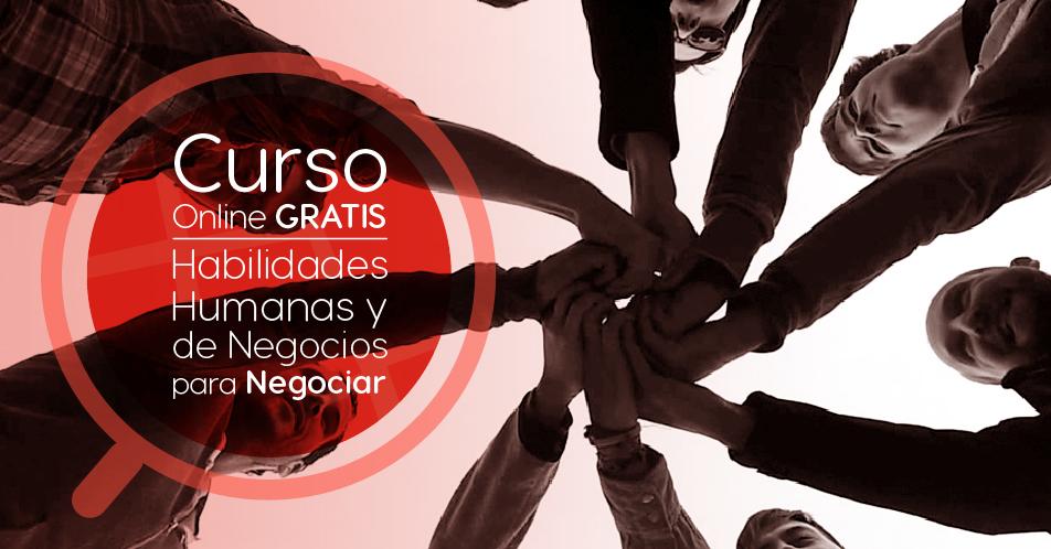 """Curso Gratis Online """"Habilidades humanas y de negocios para negociar"""" Universidad Nacional Autónoma de México"""