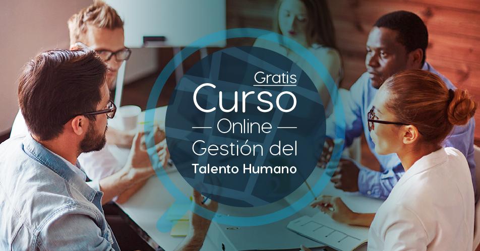 """Curso Gratis Online """"Gestión del talento humano"""" Universidad Nacional Autónoma de México"""